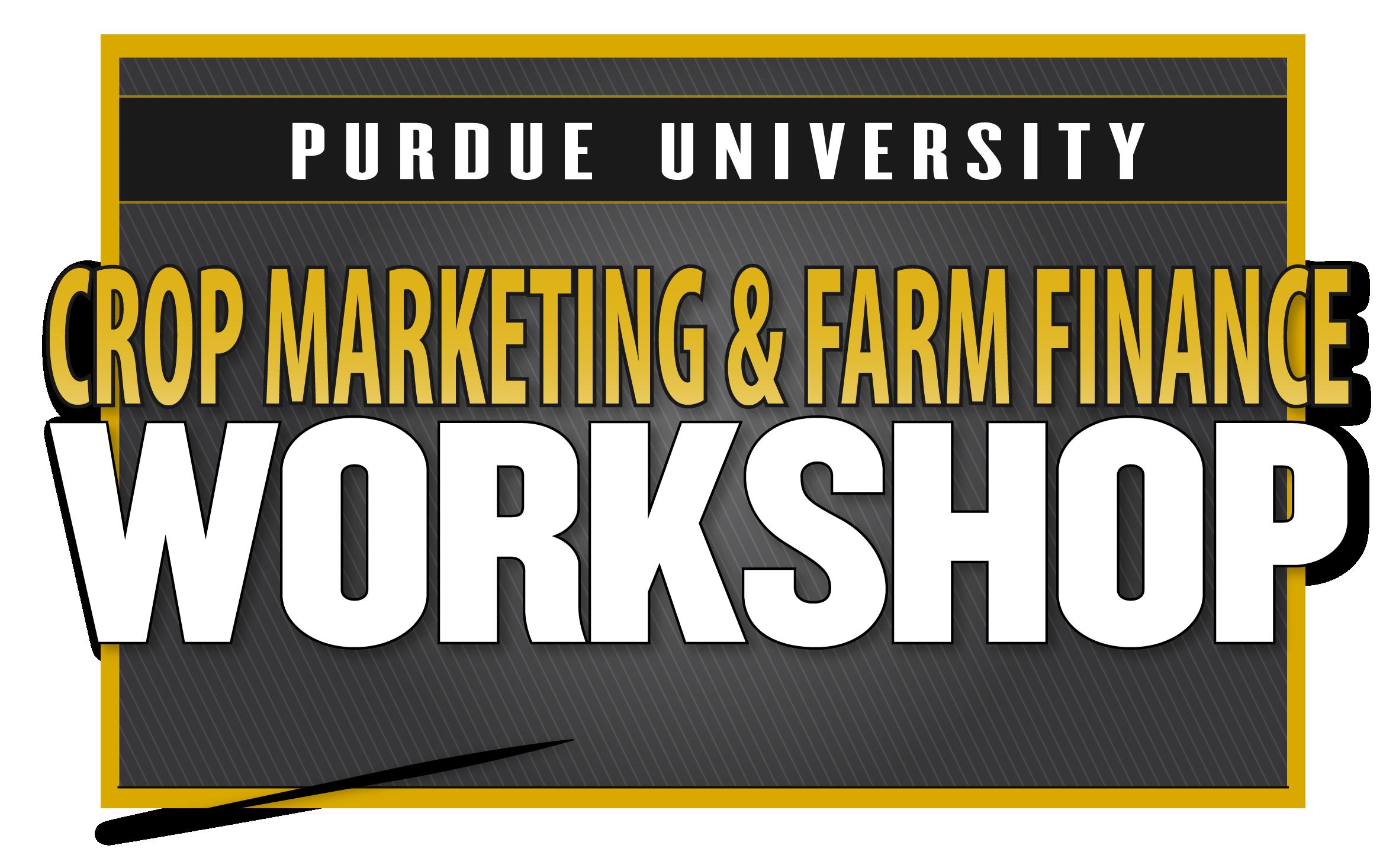 Purdue Crop Marketing & Farm Finance Workshop