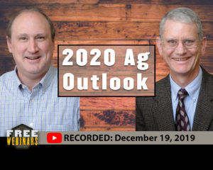 2020 Ag Outlook Webinar, Recorded December 19, 2019
