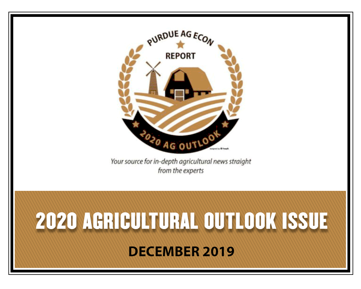 Purdue Agricultural Economics Report (PAER): 2020 Agricultural Outlook Issue, December 2019