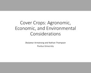 Cover Crops: Agronomic, Economic, and Environmental Considerations, Top Farmer 2020 slidedeck presentation by Shalamar Armstrong and Nathanael Thompson.