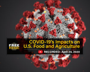 COVID-19's Impacts on U.S. Food and Agriculture Webinar
