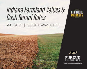 Indiana Farmland Values & Cash Rental Rates webinar, August 7