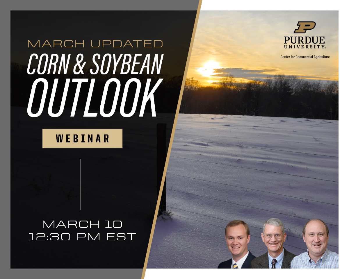 March Corn and Soybean Outlook Updated webinar, March 10, 2021 at 12:30 p.m. ET