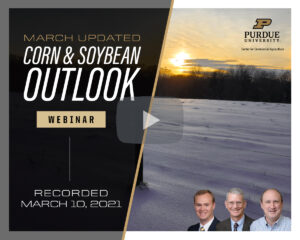 March Corn & Soybean Outlook Update webinar, March 10, 2021