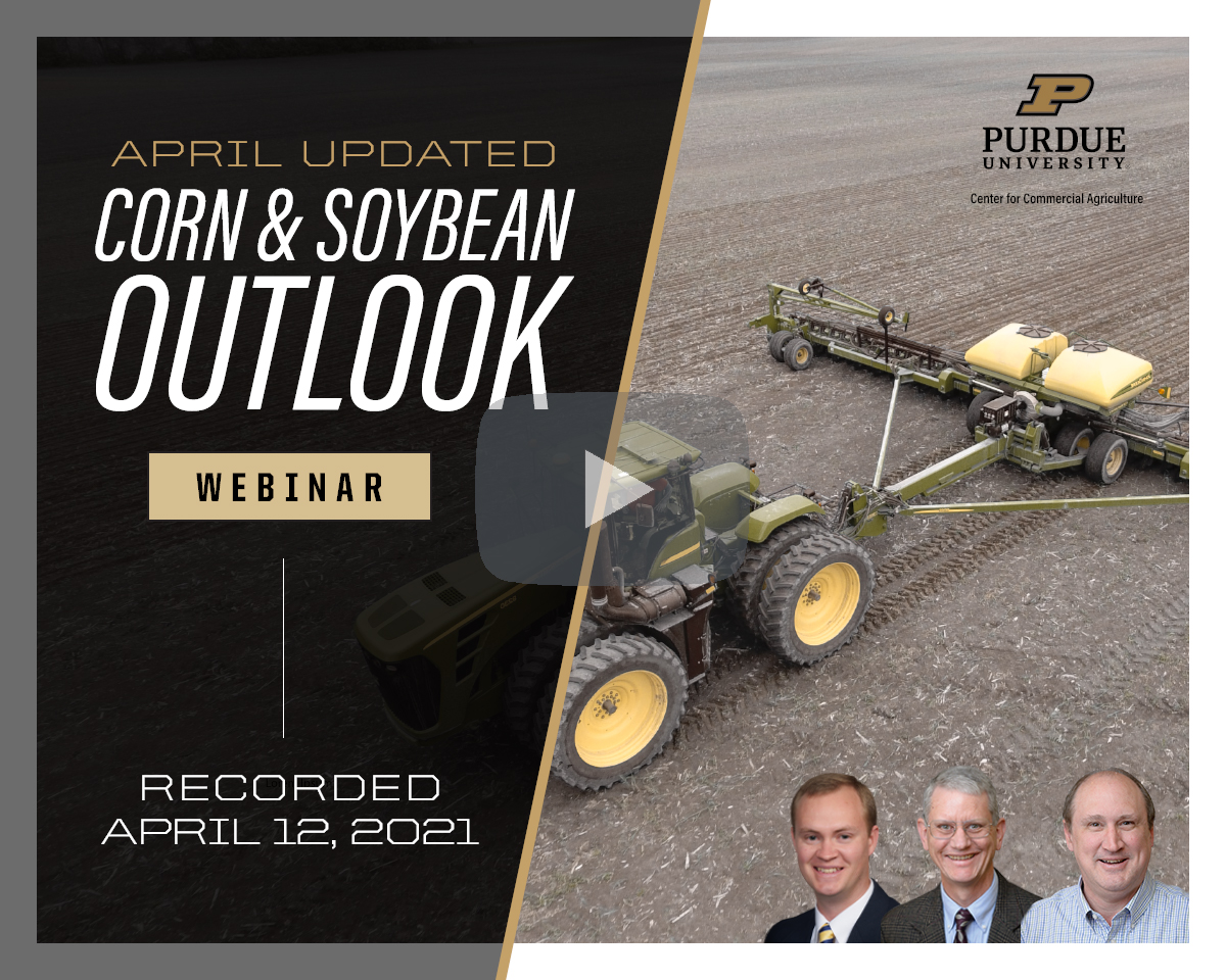 April Corn & Soybean Outlook Update webinar, April 12, 2021