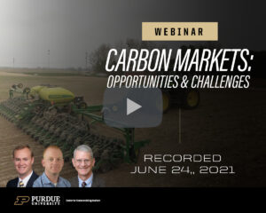 Carbon Markets For U.S. Row Crop Producers: Opportunities And Challenges webinar, recorded June 24, 2021