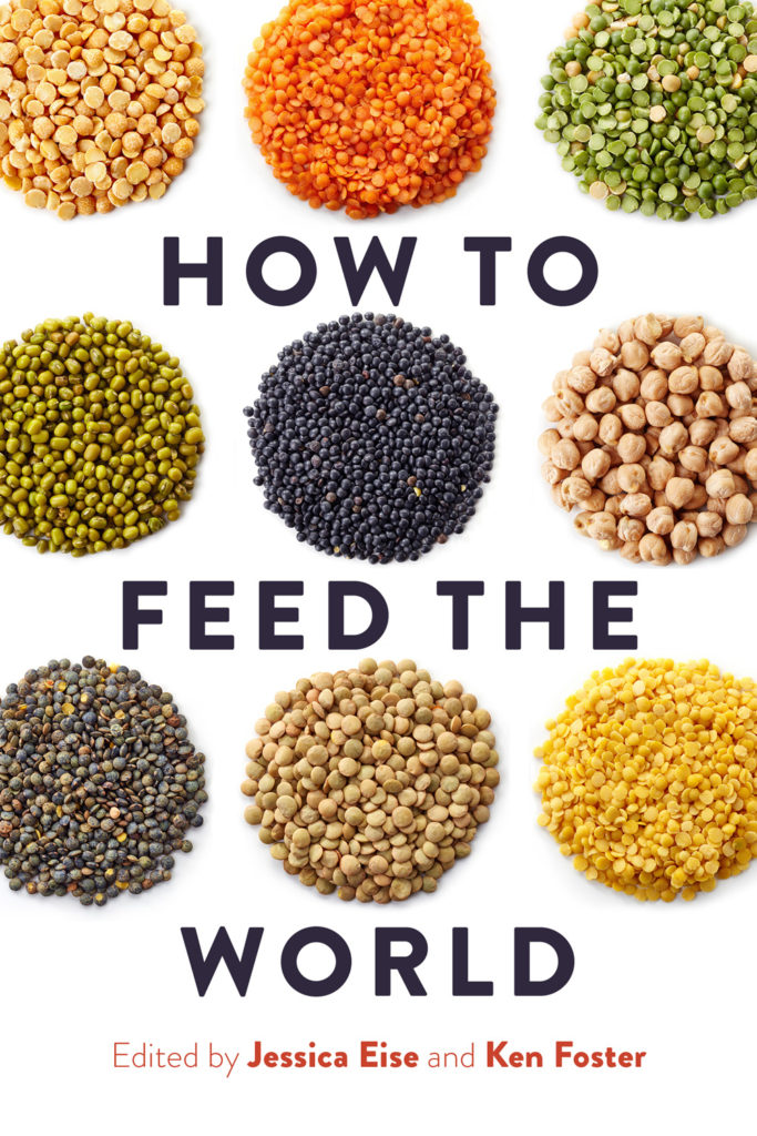 How to Feed the World book cover, edited by Jessica Eise and Ken Foster