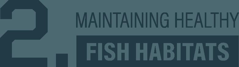 Maintaining healthy fish habitats