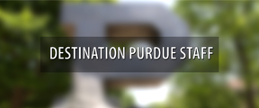 The Destination Purdue Staff: Volume 22, Number 2, Fall 2017