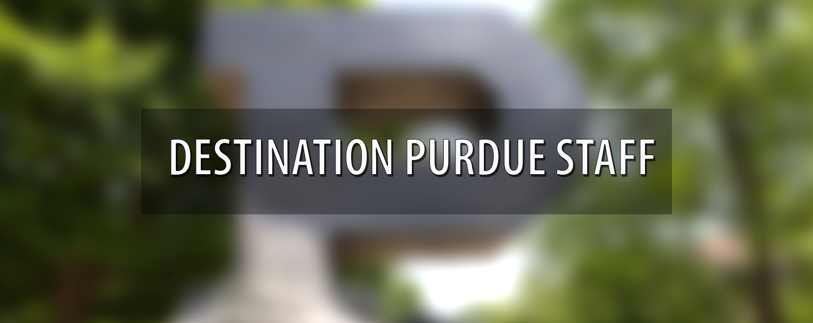 The Destination Purdue Staff: Volume 23, Number 1, Spring 2018