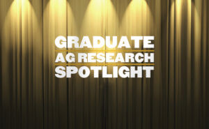 Graduate Ag Research Spotlight Banner
